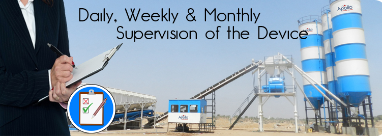 Daily, Weekly & Monthly Supervision of the Concrete Mixer Device